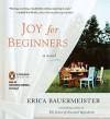 Joy for Beginners - Erica Bauermeister, Cassandra Campbell