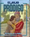 El Hijo Prodigo: Parabolas Biblicas Para Parvulos - Anonymous Anonymous