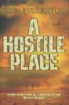 A HOSTILE PLACE - John Fullerton