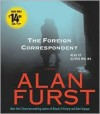 The Foreign Correspondent - Alan Furst, Alfred Molina