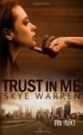 Trust in Me - Skye Warren