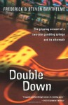 Double Down: Reflections on Gambling and Loss - Frederick Barthelme, Steven Barthelme