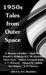 1950s Tales from Outer Space - Chad Oliver, Donald A. Wollheim, C. M. Kornbluth, Oliver Saari