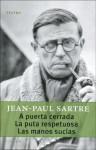 A Puerta Cerrada ;La Puta Respetuosa ; Las Manos Sucias - Jean-Paul Sartre