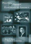 Politics, Parties, and Elections in America - John F. Bibby, Brian F. Schaffner