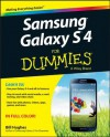 Samsung Galaxy S 4 For Dummies (For Dummies (Computer/Tech)) - Bill Hughes