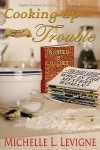 Cooking Up Trouble (Tabor Heights, Ohio Year Two) - Michelle L. Levigne