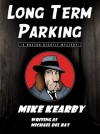 Long Term Parking - Mike Kearby, Mack White