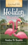 Love Finds You in Holiday, Florida - Sandra D. Bricker