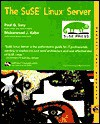 The Suse Linux Server [With 2 CD-ROMs] - Paul G. Sery, Mohammed J. Kabir