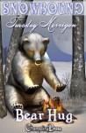 Snowbound: Bear Hug - Tuesday Morrigan