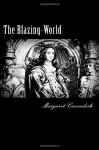 The Blazing-World - Margaret Cavendish, Alex Struik