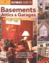 Ultimate Guide to Basements, Attics & Garages: Plan, Design, Remodel (Ultimate Guide To... (Creative Homeowner)) - The Editors of Homeowner
