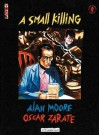A Small Killing - Oscar Zárate, Alan Moore