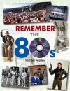 Remember the 80s - Michael Heatley, Michael Heatley