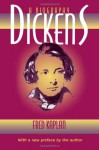 Dickens: A Biography - Fred Kaplan