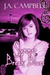 Summer Break Blues - J.A. Campbell