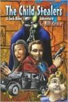 The Child Stealers: A Jack Riley Thriller - Bill Craig
