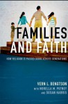Families and Faith: How Religion Is Passed Down Across Generations - Vern L. Bengtson, Norella M. Putney, Susan Harris