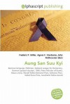 Aung San Suu Kyi - Frederic P. Miller, Agnes F. Vandome, John McBrewster