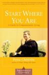 Start Where You Are: A Guide to Compassionate Living (Shambhala Classics) - Pema Chödrön