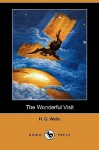 The Wonderful Visit (Dodo Press) - H.G. Wells