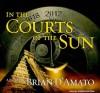 In the Courts of the Sun - Brian D'Amato, Dawkins Dean, Robertson Dean