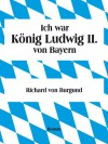 Ich war König Ludwig II. von Bayern - Richard von Burgund