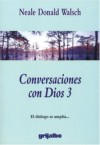 Conversaciones con Dios 3 (Conversaciones Con Dios) - Neale Donald Walsch