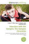 Interview with the Vampire: The Vampire Chronicles - Agnes F. Vandome, John McBrewster, Sam B Miller II