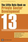 The Little Data Book on Private Sector Development 2013 - World Bank Publications