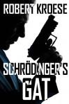 Schrodinger's Gat - Robert Kroese