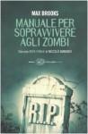 Manuale per sopravvivere agli zombi - Max Brooks, Stefano Suigo, Niccolò Ammaniti