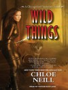 Wild Things - Chloe Neill, Sophie Eastlake