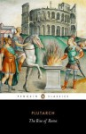 The Rise of Rome - Jeffrey Tatum, Christopher Pelling, Ian Scott-Kilvert, Plutarch