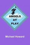 Angels at Play - Michael Howard