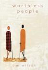 worthless people - Tim Wilson