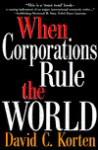 When Corporations Rule the World - David C. Korten, Korten