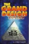 The Grand Design Exposed - John Daniel