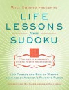 Will Shortz Presents Life Lessons from Sudoku: 100 Puzzles and Bits of Wisdom from America's Favorite Puzzle - Will Shortz, Kelly Adachi
