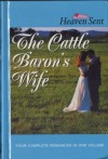 The Cattle Baron's Wife / Myles from Anywhere / Logan's Lady / An Unmasked Heart - Colleen Coble, Jill Stengl, Tracie Peterson, Andrea Boeshaar