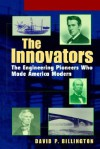 The Innovators, College: The Engineering Pioneers Who Transformed America - David P. Billington