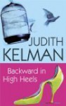 Backward in High Heels - Judith Kelman