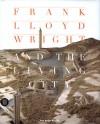 Frank Lloyd Wright and the Living City - David G. De Long, Jean-Louis Cohen, David A. Hanks, Richard Joncas, Bruce Brooks Pfeiffer, J. Michael Desmond