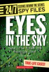 Eyes in the Sky: Satellite Spies Are Watching You! - Lisa Jo Rudy