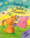 Can I Help Mommy? - Karen Hayles