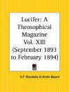 Lucifer: A Theosophical Magazine, September 1893 to February 1894 - Helena Petrovna Blavatsky, Annie Besant