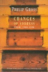 Changes of Address: Poems 1980-1998 - Philip Gross