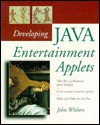 Developing Javatm Entertainment Applets - John Withers