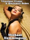 Vivacious Vixens & Blackmail Babes: Tales of Erotic Noir - Michael Hemmingson